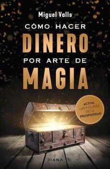 COMO HACER DINERO POR ARTE DE MAGIA -ACTIVA LAS 9 CLAVES-