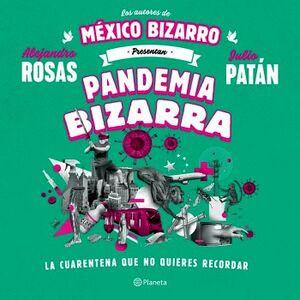 PANDEMIA BIZARRA -LA CUARENTENA QUE NO QUIERES RECORDAR-