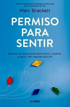 PERMISO PARA SENTIR -EDUCACION EMOCIONAL PARA HIJOS Y PADRES-