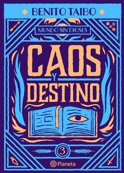 MUNDO SIN DIOSES (3) -CAOS Y DESTINO-