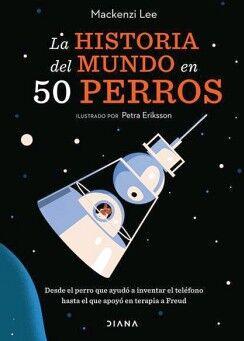 HISTORIA DEL MUNDO EN 50 PERROS, LA