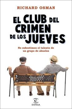 CLUB DEL CRIMEN DE LOS JUEVES, EL -NO SUBESTIMES EL TALENTO-