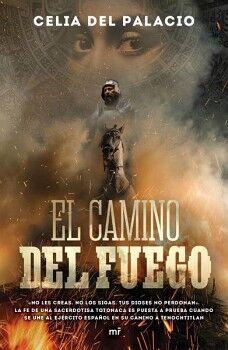 CAMINO DEL FUEGO, EL -NO LES CREAS. NO LOS SIGAS. TUS DIOSES-