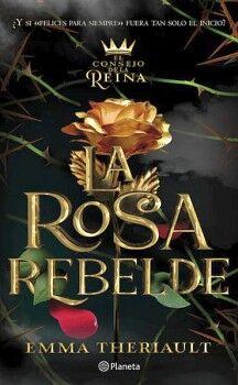 ROSA REBELDE, LA                         (EL CONSEJO DE LA REINA)