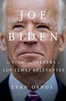 JOE BIDEN -SU VIDA, SU CARRERA Y LOS TEMAS RELEVANTES-
