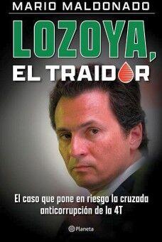 LOZOYA, EL TRAIDOR -EL CASO QUE PONE EN RIESGO LA CRUZADA-