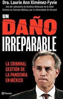UN DAÑO IRREPARABLE -LA CRIMINAL GESTION DE LA PANDEMIA-