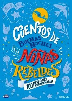 CUENTOS DE BUENAS NOCHES PARA NIÑAS REBELDES (4) (EMPASTADO)