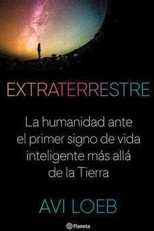 EXTRATERRESTRE -LA HUMANIDAD ANTE EL PRIMER SIGNO DE VIDA-