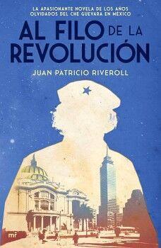 AL FILO DE LA REVOLUCIÓN -LA APASIONANTE NOVELA DE LOS AÑOS-