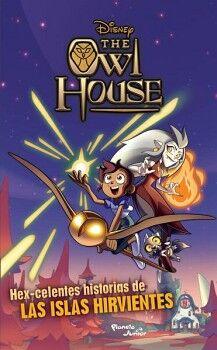DISNEY THE OWL HOUSE -HEX-CELENTES HISTORIAS DE LAS ISLAS-