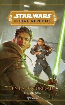STAR WARS -THE HIGH REPUBLIC- -EN LA OSCURIDAD-