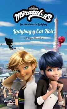 MIRACULOUS. LADYBUG Y CAT NOIR. ORIGEN. PARTE 1