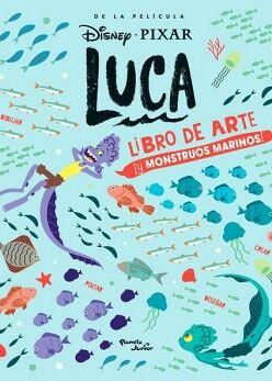 DISNEY PIXAR LUCA -LIBRO DE ARTE ¡Y MONSTRUOS MARINOS!-