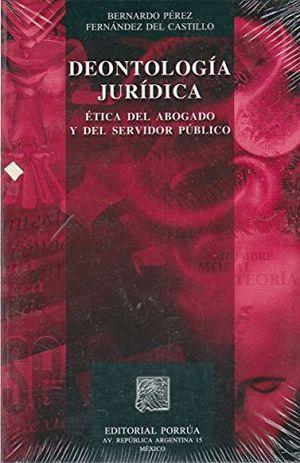 DEONTOLOGIA JURIDICA ETICA DEL ABOGADO Y DEL SERVIDOR PUBLI