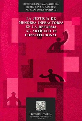 JUSTICIA DE MENORES INFRACTORES EN LA REFORMA AL ARTICULO 18 CONS