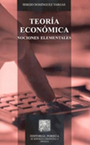 TEORIA ECONOMICA -NOCIONES ELEMENTALES- (NVA. ED.)