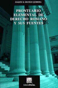 PRONTUARIO ELEMENTAL DE DERECHO ROMANO Y SUS FUENTES 3ED.