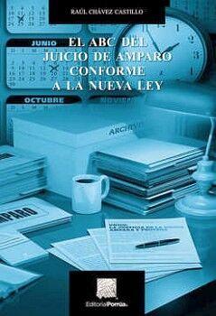 ABC DEL JUICIO DE AMPARO CONFORME A LA NUEVA LEY, EL 10ED.