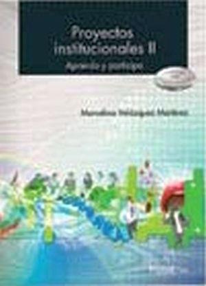 PROYECTOS INSTITUCIONALES II BACH. ENFOQUE COMPETENCIAS