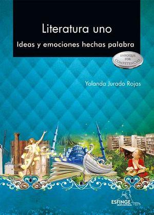 LITERATURA UNO BACH.(IDEAS Y EMOCIONES)-ENFOQ.COMPETENCIAS-