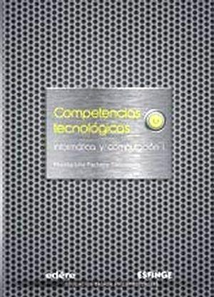 INFORMATICA Y COMPUTACION I BACH. -COMPETECNIAS TECNOLOGICA