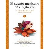CUENTO MEXICANO EN EL SIGLO XIX VOL.1, EL