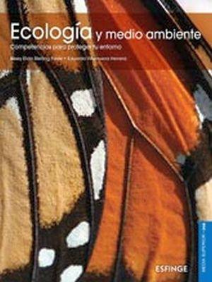 ECOLOGIA Y MEDIO AMBIENTE (MEDIA SUP/DGB)-P/PROTEGER TU ENT