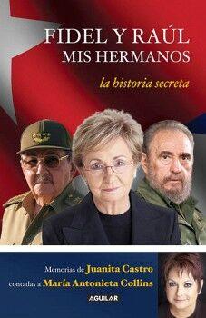 FIDEL Y RAUL -LA HISTORIA SECRETA-