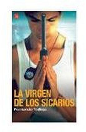 VIRGEN DE LOS SICARIOS, LA     -MAXI/ED.MEXICANA/BOL-