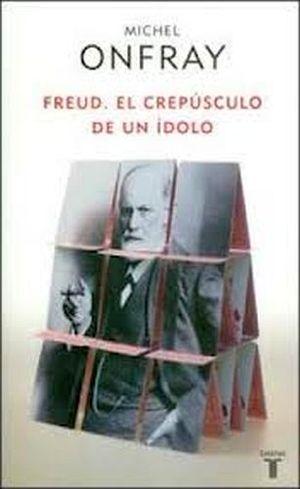 FREUD. EL CREPUSCULO DE UN IDOLO