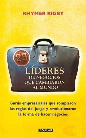 28 LIDERES DE NEGOCIOS QUE CAMBIARON AL MUNDO