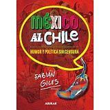 MEXICO AL CHILE -HUMOR Y POLITICA SIN CENSURA-