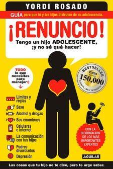 RENUNCIO -TENGO UN HIJO ADOLESCENTE Y NO SE QUE HACER-