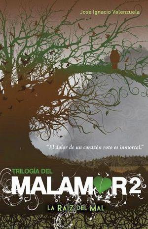 TRILOGIA DEL MALAMOR2 -LA RAIZ DEL MAL-                       (J)