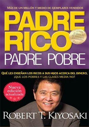 PADRE RICO, PADRE POBRE (RUSTICO/NVA. EDICION ACTUALIZADA)