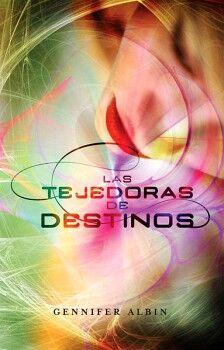 TEJEDORAS DE DESTINOS, LAS    (JUV.)
