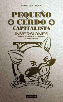 PEQUEÑO CERDO CAPITALISTA -INVERSIONES PARA HIPPIES -DORADO-
