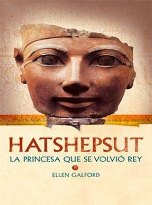 HATSHEPSUT -LA PRINCESA QUE SE VOLVIO REY-   (P)