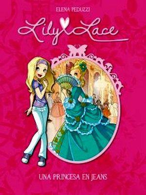 LILY LACE -UNA PRINCESA EN JEANS-