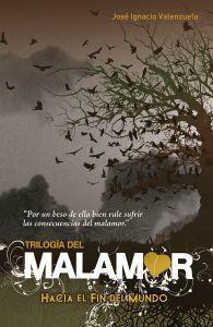 TRILOGIA DEL MALAMOR  -HACIA EL FIN DEL MUNDO-                (J)