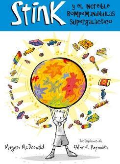 STINK Y EL INCREIBLE ROMPEMANDIBULAS SUPERGALACTICO 2ED.