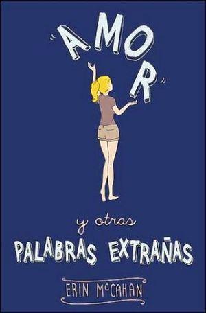 AMOR Y OTRAS PALABRAS EXTRAÑAS                             (JUV.)