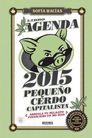 LIBRO AGENDA PEQUEÑO CERDO CAPITALISTA 2015