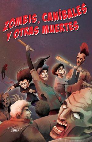 ZOMBIS, CANIBALES Y OTRAS MUERTES