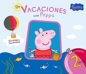 PEPPA PIG -DE VACACIONES CON PEPPA 2 AÑOS- (CUAD.ACT)