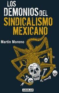 DEMONIOS DEL SINDICALISMO MEXICANO, LOS