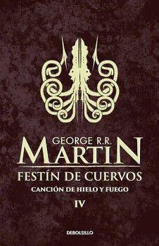 FESTIN DE CUERVOS -CANCION DE HIELO Y FUEGO IV- (DEBOLSILLO)