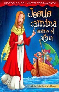 JESUS CAMINA SOBRE EL AGUA (HISTORIAS DEL NUEVO TESTAMENTO)