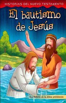 BAUTISMO DE JESUS, EL (HISTORIAS DEL NUEVO TESTAMENTO)